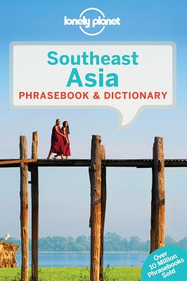 Lonely Planet Southeast Asia Phrasebook & Dictionary By Lonely Planet Publications